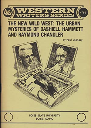 THE NEW WILD WEST: The Urban Mysteries of Dashiell Hammett and Raymond Chandler