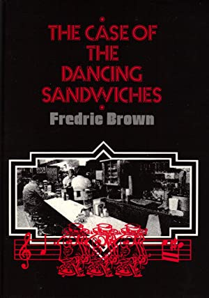 CASE OF THE DANCING SANDWICHES: BROWN, Fredric