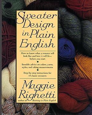 SWEATER DESIGN IN PLAIN ENGLISH: RIGHETTI, Maggie