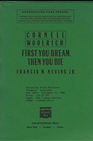 CORNELL WOOLRICH: First You Die, Then You Dream: NEVINS Jr., Francis M