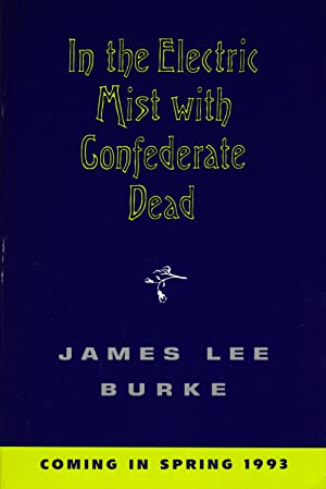 IN THE ELECTRIC MIST WITH CONFEDERATE DEAD: BURKE, James Lee