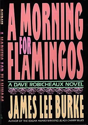 MORNING FOR FLAMINGOS: BURKE, James Lee