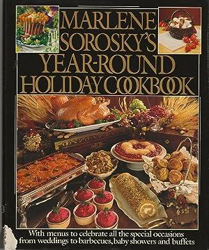 MARLENE SOROSKY'S YEAR-ROUND HOLIDAY COOKBOOK: SOROSKY, Marlene