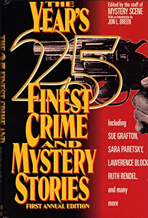 THE YEAR'S 25 FINEST CRIME AND MYSTERY STORIES: EDITED By Staff of Mystery Scene Magazine
