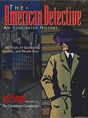 AMERICAN DETECTIVE, The ~ An Illustrated History: SIEGEL, Jeff
