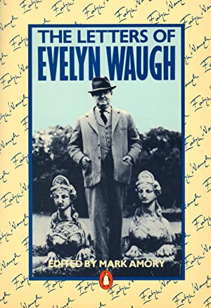 LETTERS OF EVELYN WAUGH: AMORY, Mark