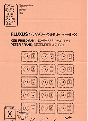 Alternative Traditions In The Contemporary Arts. FLUXUS: A Workshop Series. Ken Friedman: Novembe...