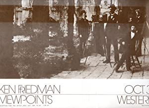 Ken Friedman Viewpoints. Oct. 30 - Nov. 22 [1974]. Western Gallery.