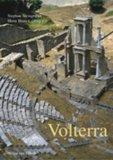 Volterra<. Etruskisches und mittelalterliches Juwel im Herzen der Toskana. Stephan Steingrä...