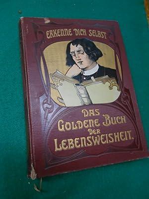 Das Goldene Buch der Lebensweisheit . Erster Band. Ein Universalhausschatz menschlichen ...