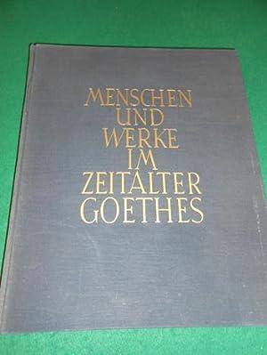 Menschen und Werke im Zeitalter Goethes. Ein Bilderwerk von Hans Ludwig Oeser.: Oeser, Hans Ludwig: