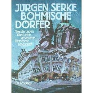 Böhmische Dörfer<. Wanderungen durch eine verlassene literarische Landschaft.: Serke, ...