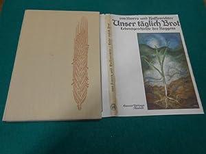 Unser täglich Brot<. Lebensgeschichte des Roggens.: Sivers, Siegfried Johann von und Hans ...