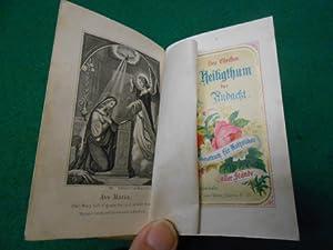 Heiligthum der Andacht<. Vollständiges Gebet- und Erbauungsbuch für Katholiken aller ...