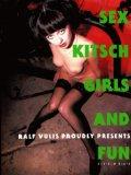 Sex, Kitsch, Girls and fun<. Ralf Vulis: Vulis, Ralf: