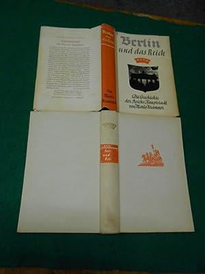 Berlin und das Reich : Die Geschichte der Reichshauptstadt. Mit 29 Textzeichnungen von Georg Fritz ...