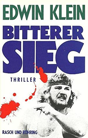 Bitterer SiegEin persönliches vom Autor signiertes Leseexemplar<.: Klein, Edwin:
