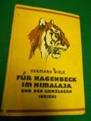 Für Hagenbeck im Himalaja und dem Urwäldern Indiens : 30 Jahre Forscher und Jäger.: ...