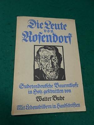 Die Leute von Rosendorf. Sudetendeutsche Bauernköpfe. Lebensbilder in Handschriften, in Holz ...