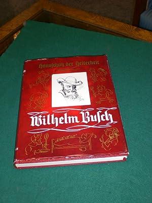 Wilhelm Busch. Aus der Reihe: >Hausschatz der Heiterkeit<.: Busch, Wilhelm: