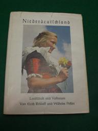 Niederdeutschland<. Landschaft und Volkstum. Dargestellt in 52 farbigen Aufnahmen von Erich ...