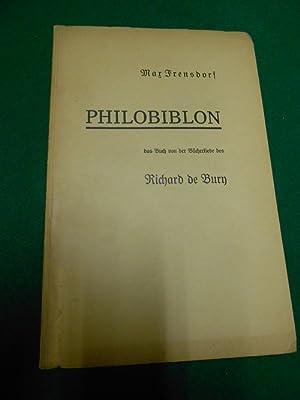 Philobiblon<. Das Buch von der Bücherliebe des Richard de Bury. Aus dem lateinischen Text (...