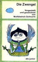 Die Zwengel<. Vorgestellt und gezeichnet von Wolfdietrich Schnurre, im Bildteil ungekürzte ...