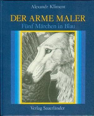 Der arme MalerModré pohádky<. Illustrationen von Karel Havilicek.: Kliment, ...