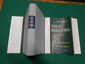 Überwindung<. Tagebücher und Aufzeichnungen aus dem Kriege. Herausgegeben von ...