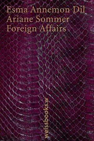 Foreign affairs<.: Dil, Esma Annemon und Ariane Sommer: