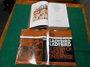 Ladybird Ladybird<. A Story of Private Enterprise.: Pasold, Eric W.: