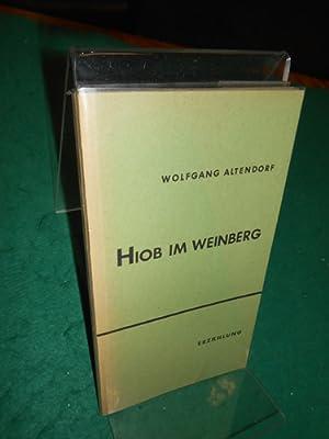 Hiob im Weinberg. Erzählung.: Altendorf, Wolfgang: