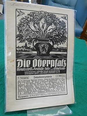 Die Oberpfalz<. 6. Jahrgang, 1912. (7 von 12 Heften). Heimatzeitschrift für den ehemaligen ...