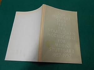 Zur Hundert Jahr Feier der Staatlichen Hochschule für Musik. 1857-1957.: Reutter, Hermann (...
