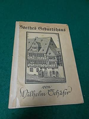 Goethes Geburtshaus<. Deutsche Volksspende für Goethes Geburtsstätte.: Sch�fer, ...