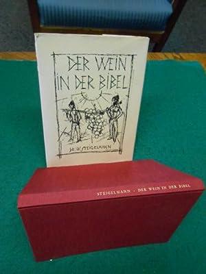 Der Wein in der Bibel.: Steigelmann, Wilhelm und Hermann Juncker (Illustrationen):
