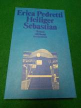 Heiliger Sebastian<. Roman. Aus der Reihe: Suhrkamp- Taschenbuch. Band 769.: Pedretti, Erica: