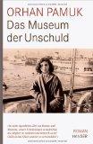 Das Museum der Unschuld : Roman. Original-: Pamuk, Orhan: