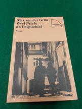 Zwei Briefe an Pospischiel<. Roman. Aus der Reihe: Sammlung Luchterhand Band 155.: Grün, Max von...