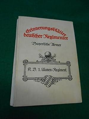 Das K. B. 1. Ulanen-Regiment >Kaiser Wilhelm II. König von Preußen<. Aus der ...