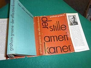 Der stille Amerikaner. Roman. Übertragen ins Deutsche: Greene, Graham und