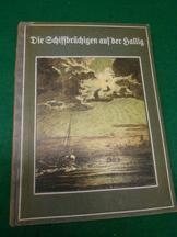 Die Schiffbrüchigen auf der Hallig. Aus der Reihe: Schaffsteins Volksbücher Band 79.: ...