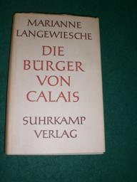 Die Bürger von Calais.: Langewiesche, Marianne: