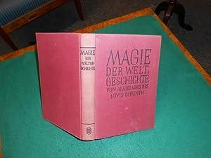 Magie der Weltgeschichte. Von Alkibiades bis Lovis Corinth. Von anonym. [Richard Bie, Richard ...