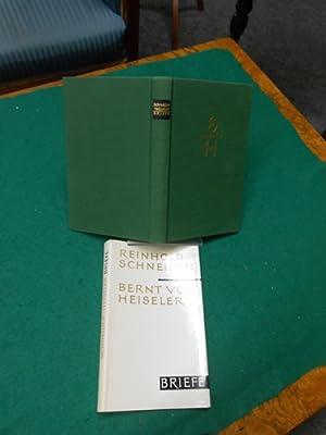 Briefwechsel. Bernt von Heiseler. Mit einem Geleitwort von Hans Fromm: Schneider, Reinhold und ...