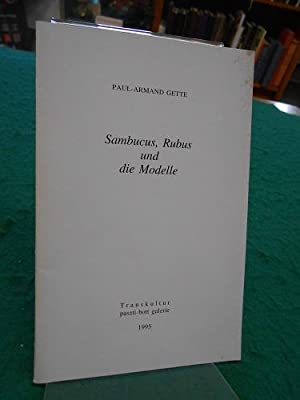 Sambucus, Rubus und die Modelle. Ausstellungsdauer in: Gette, Paul-Armand: