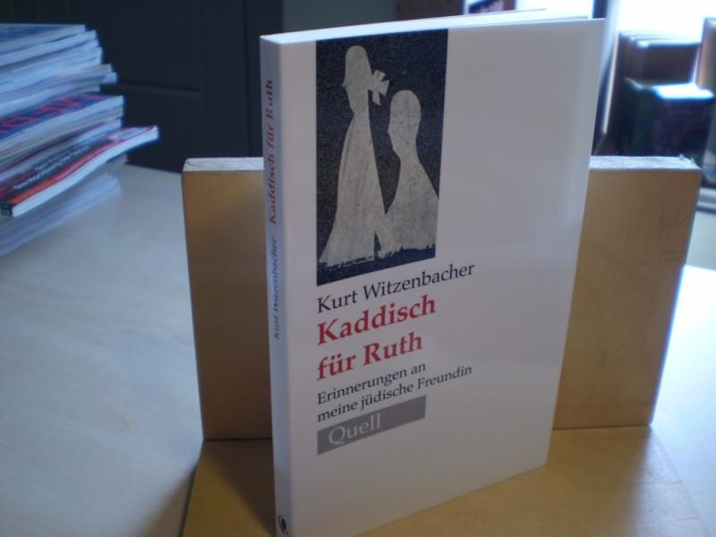 Kaddisch für Ruth. Erinnerung an meine jüdische Freundin