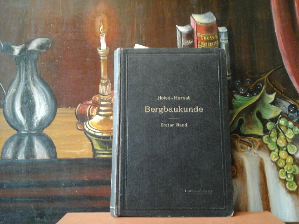 Lehrbuch der Bergbaukunde mit besonderer Berücksichtigung des: HEISE, F. und