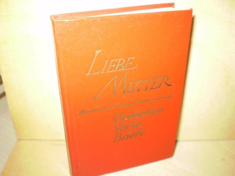 LIEBE MUTTER! Gedanken, Verse, Briefe.: Miniaturbuch.