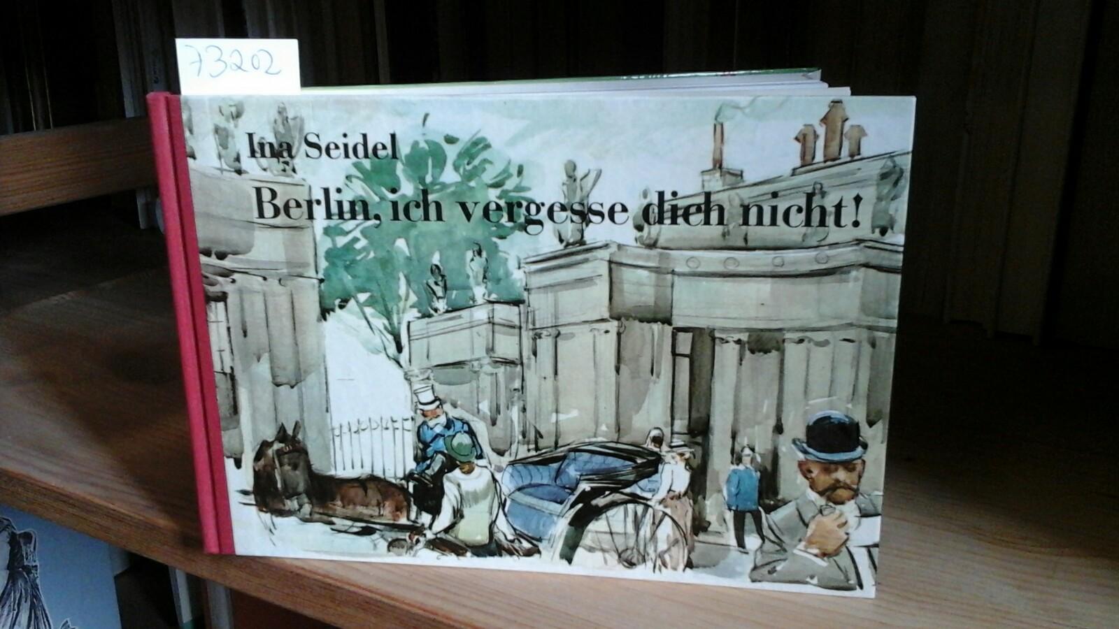 Berlin, ich vergesse Dich nicht! - SEIDEL, INA